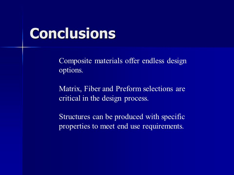 Conclusions Composite materials offer endless design options.