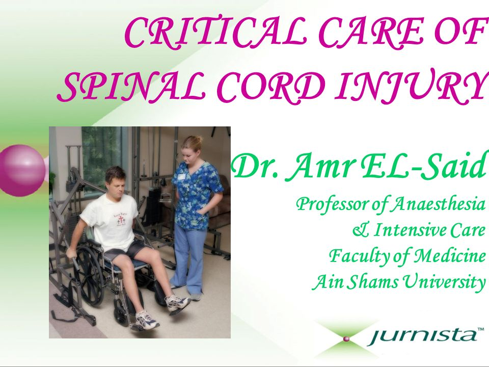 CRITICAL CARE OF SPINAL CORD INJURY Dr