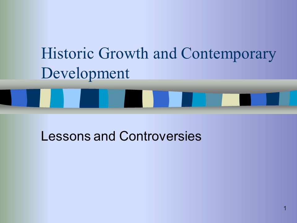 Historic Growth and Contemporary Development