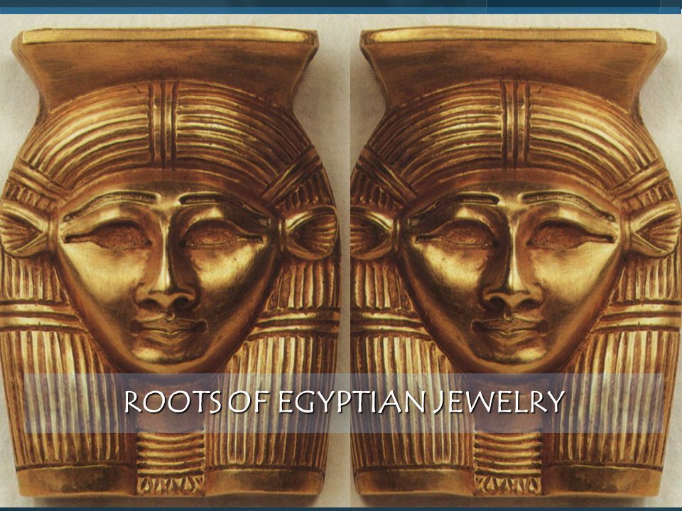 ROOTS OF EGYPTIAN JEWELRY