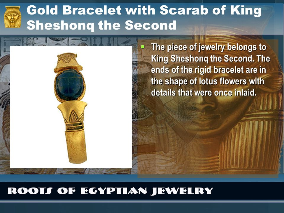 Gold Bracelet with Scarab of King Sheshonq the Second