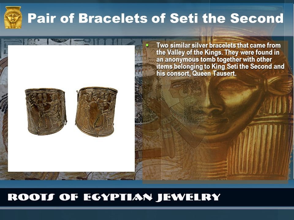 Pair of Bracelets of Seti the Second