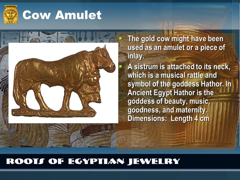 Cow Amulet The gold cow might have been used as an amulet or a piece of inlay.