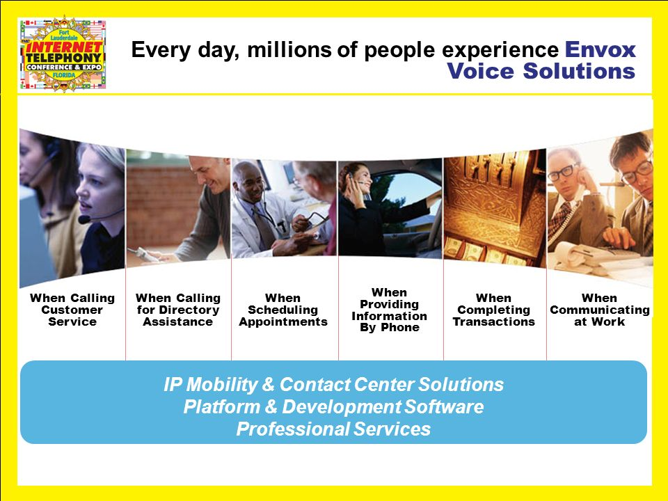 Every day, millions of people experience Envox Voice Solutions