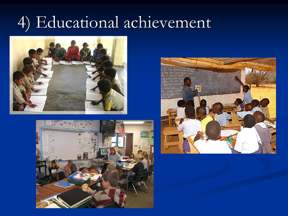 4) Educational achievement