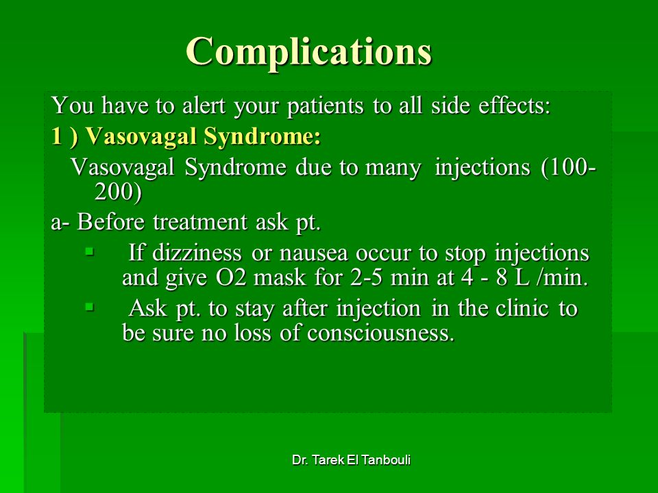 Complications You have to alert your patients to all side effects: