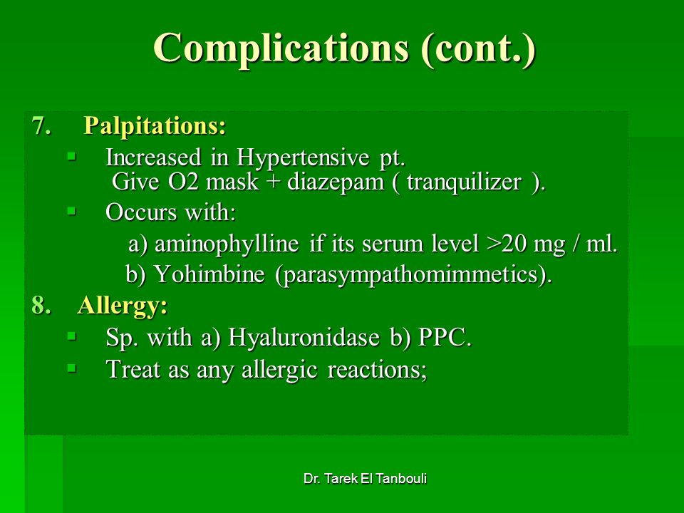 Complications (cont.) Palpitations: Allergy: