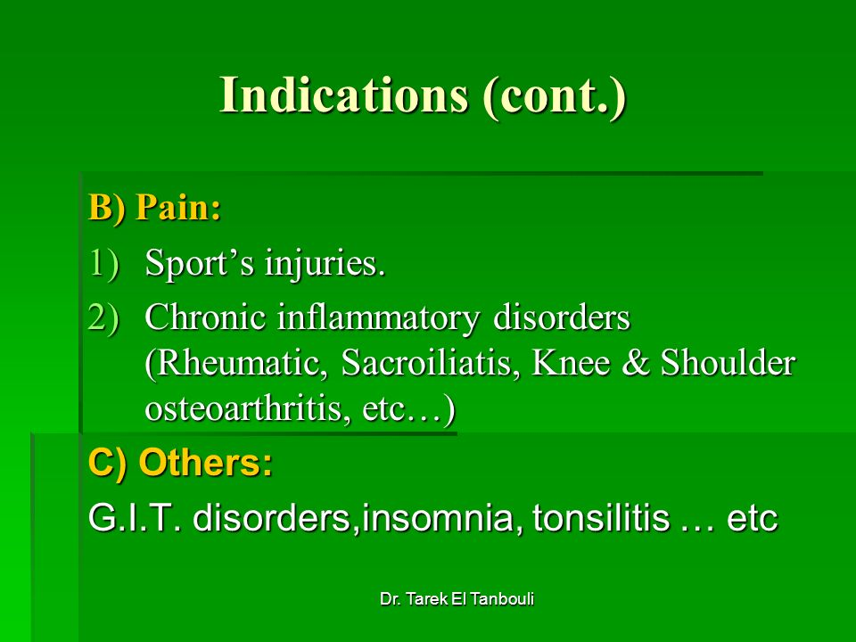 Indications (cont.) B) Pain: Sport's injuries.