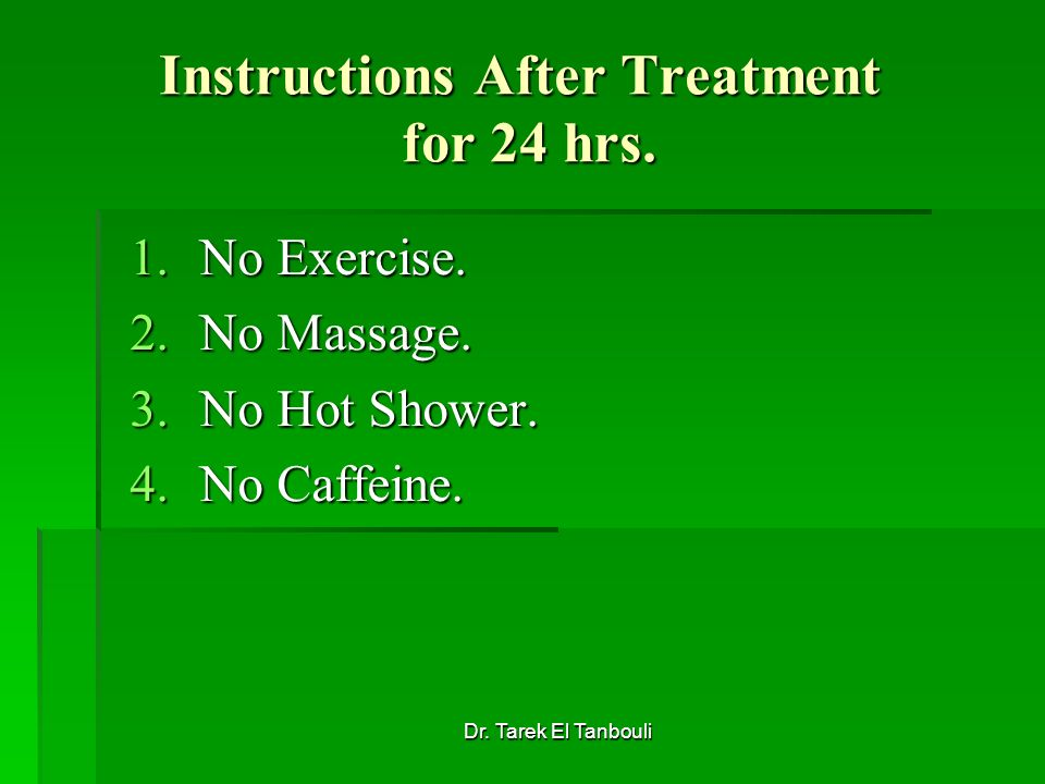 Instructions After Treatment for 24 hrs.