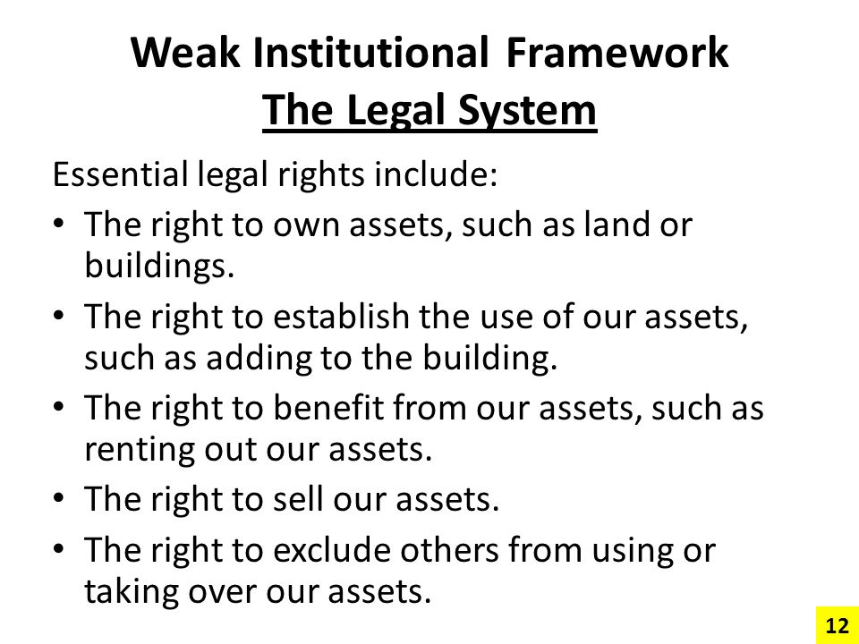 Weak Institutional Framework The Legal System