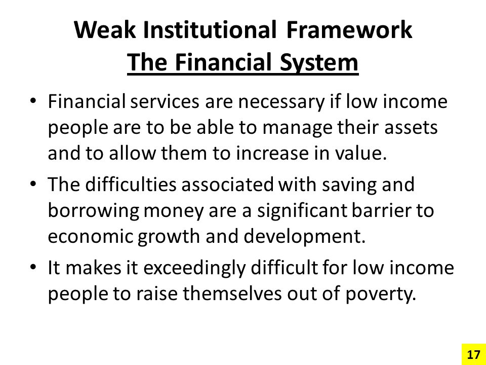 Weak Institutional Framework The Financial System