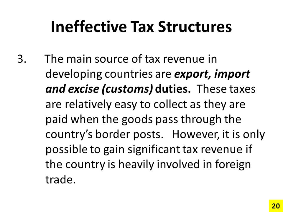 Ineffective Tax Structures