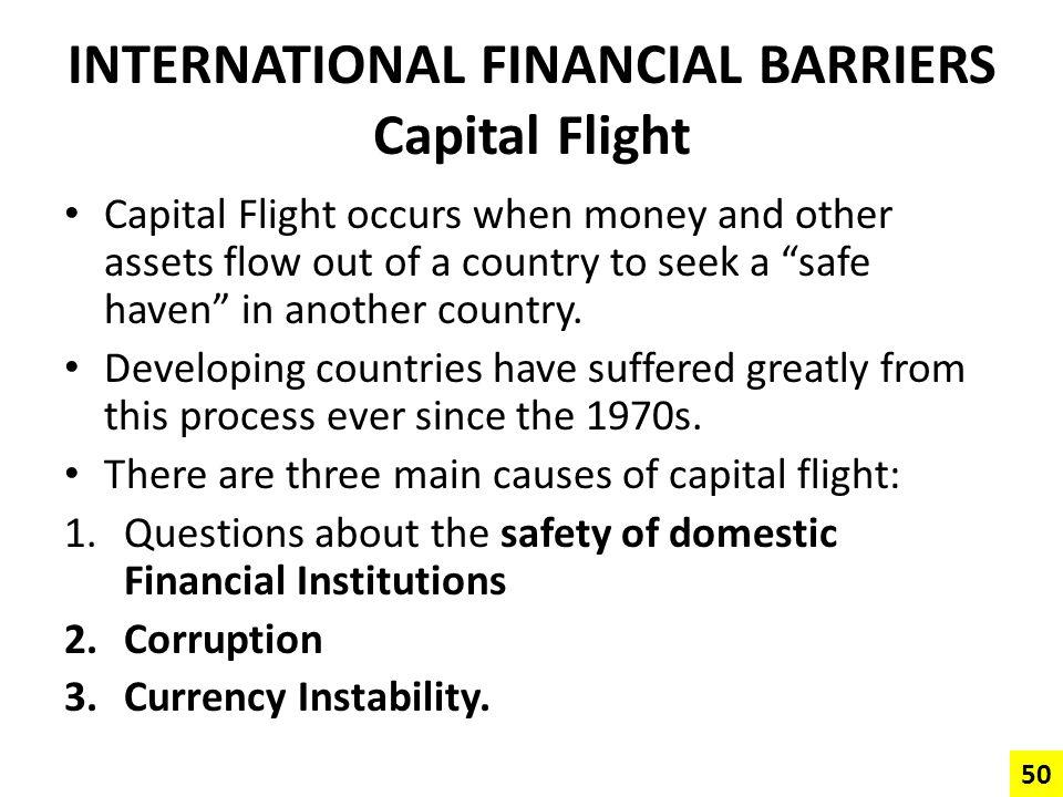 INTERNATIONAL FINANCIAL BARRIERS Capital Flight