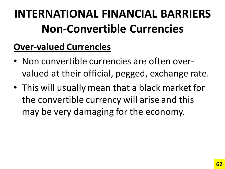 INTERNATIONAL FINANCIAL BARRIERS Non-Convertible Currencies