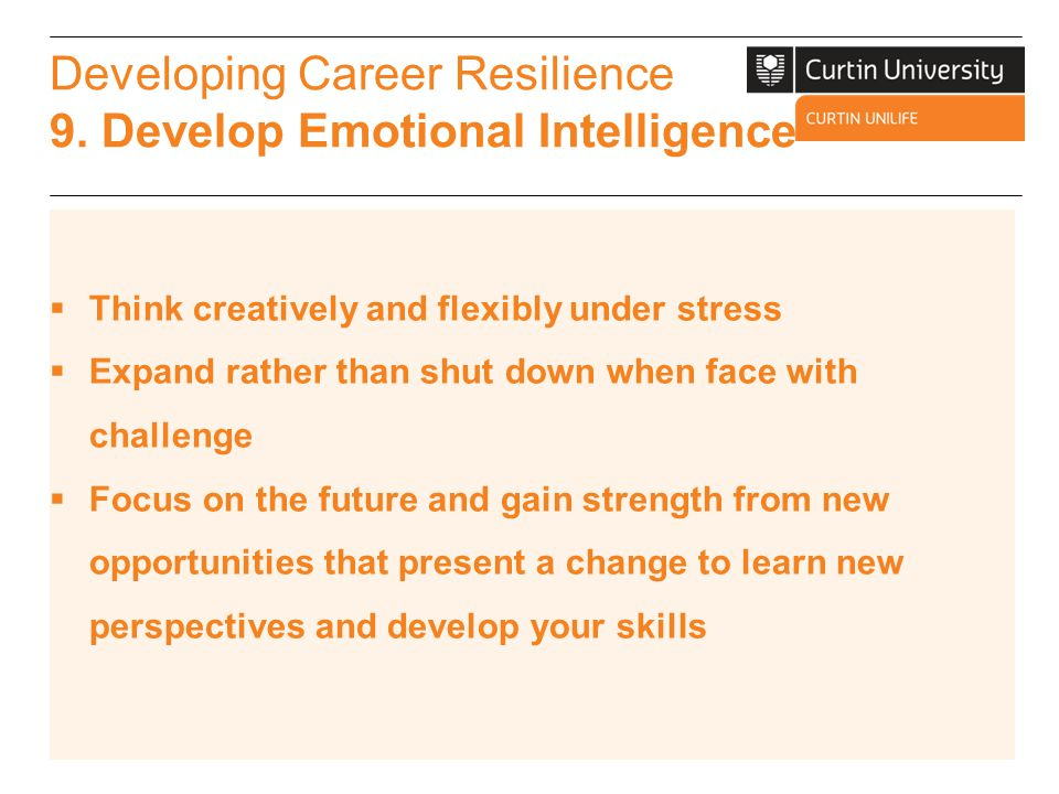 Developing Career Resilience 9. Develop Emotional Intelligence