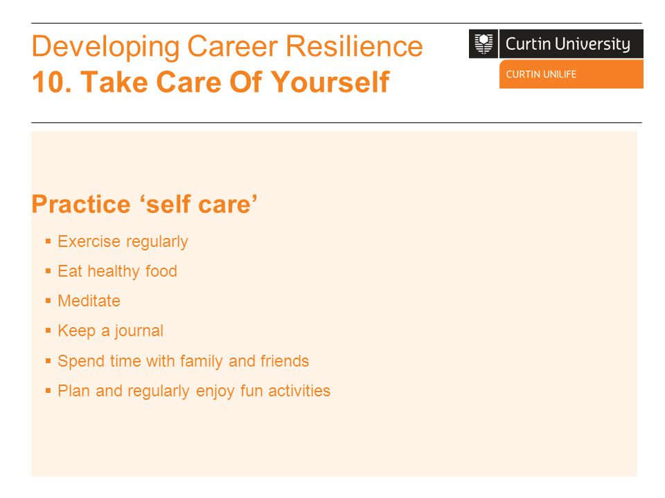 Developing Career Resilience 10. Take Care Of Yourself