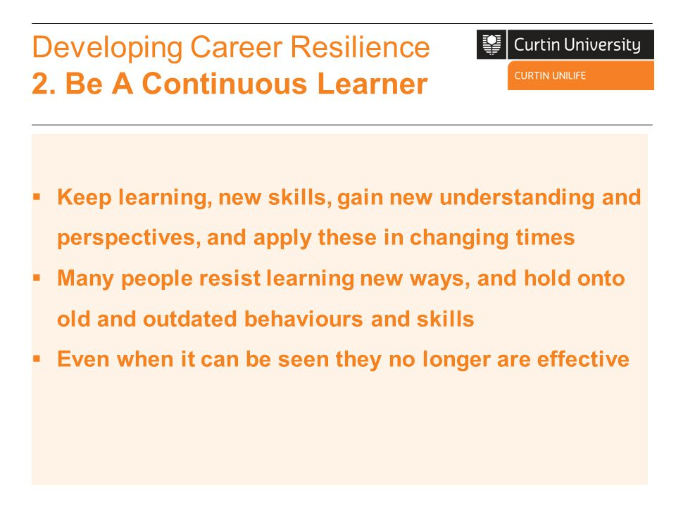 Developing Career Resilience 2. Be A Continuous Learner