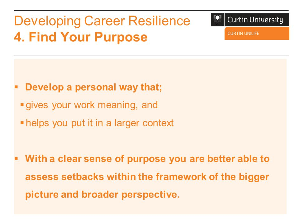 Developing Career Resilience 4. Find Your Purpose