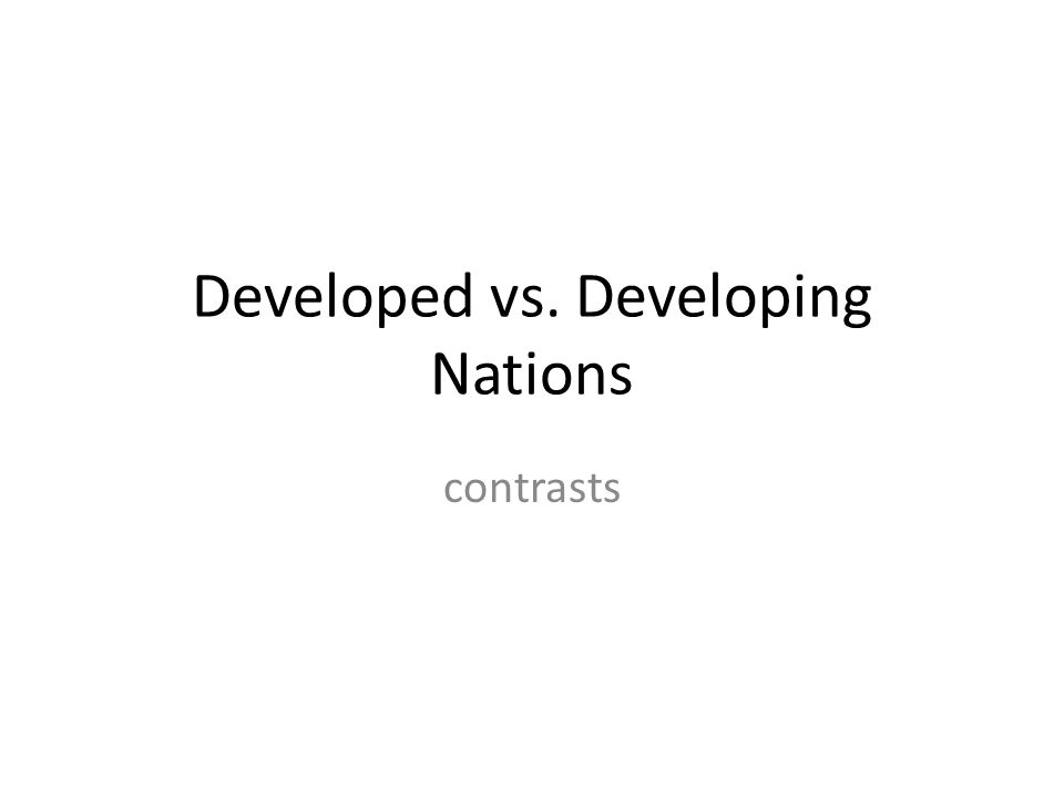 Developed vs. Developing Nations