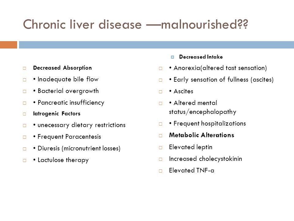 Chronic liver disease —malnourished