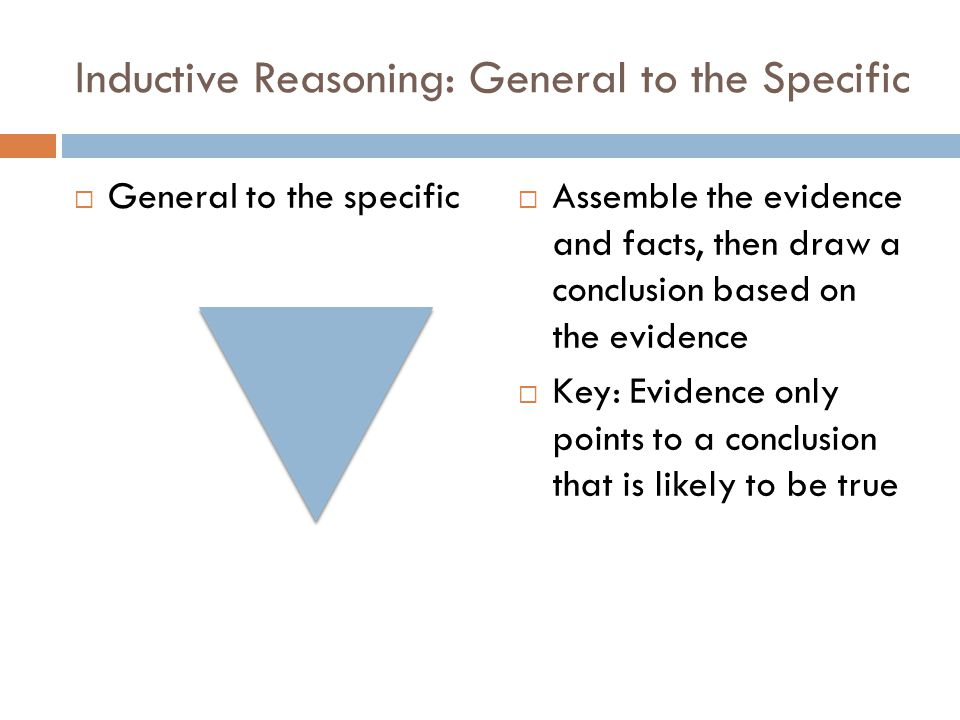 Inductive Reasoning: General to the Specific