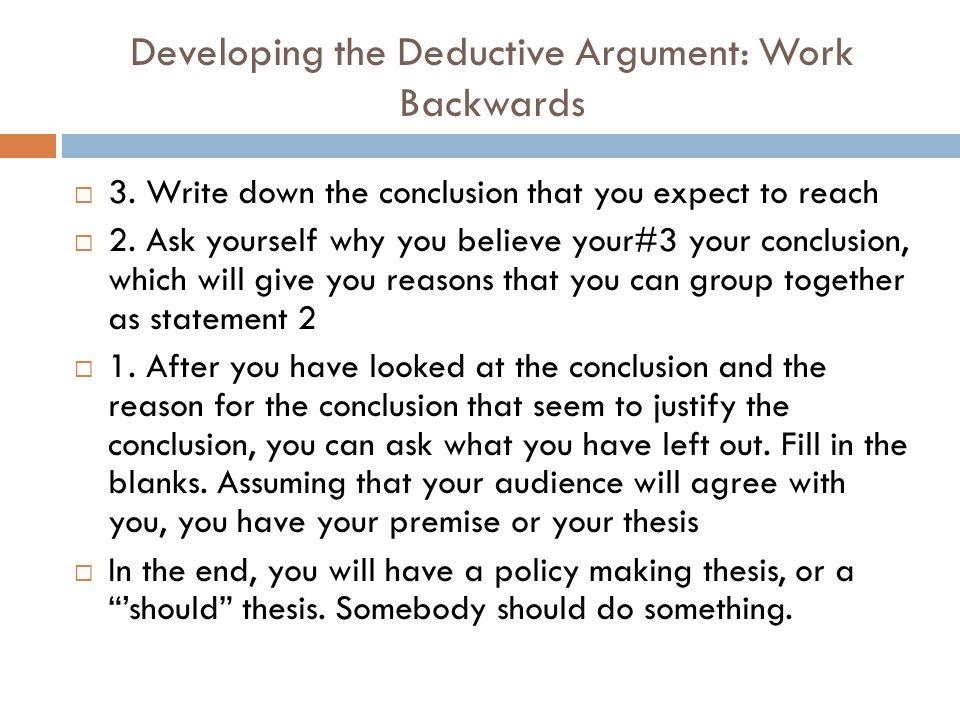 Developing the Deductive Argument: Work Backwards