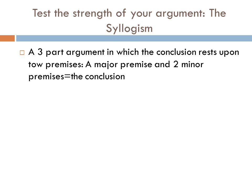 Test the strength of your argument: The Syllogism