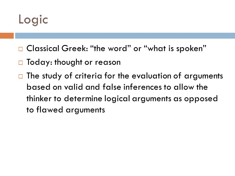 Logic Classical Greek: the word or what is spoken