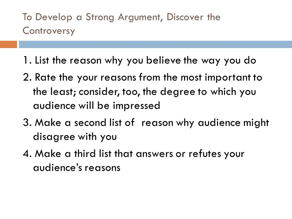 To Develop a Strong Argument, Discover the Controversy