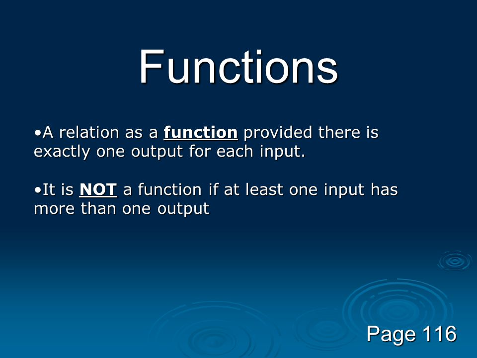 FunctionsA relation as a function provided there is exactly one output for each input.