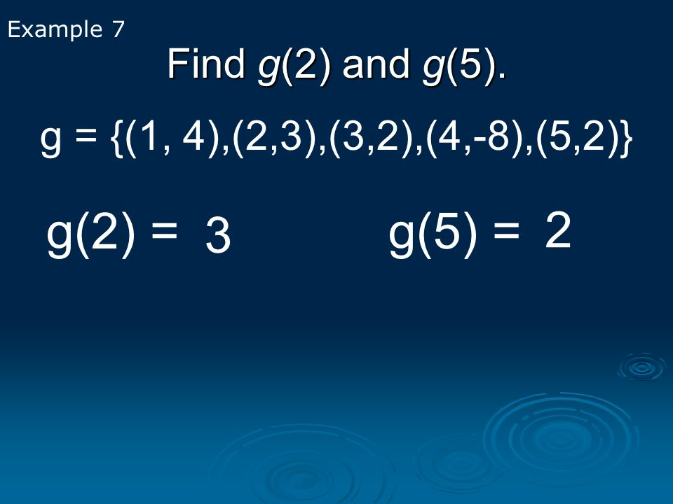 g(2) = 2 3 g(5) = Find g(2) and g(5).