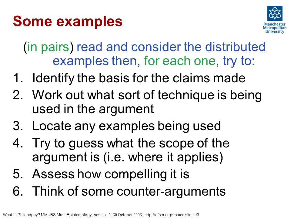 Some examples (in pairs) read and consider the distributed examples then, for each one, try to: Identify the basis for the claims made.