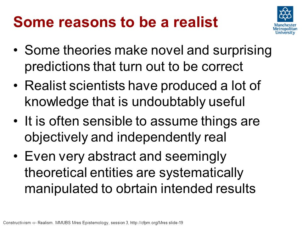 Some reasons to be a realist