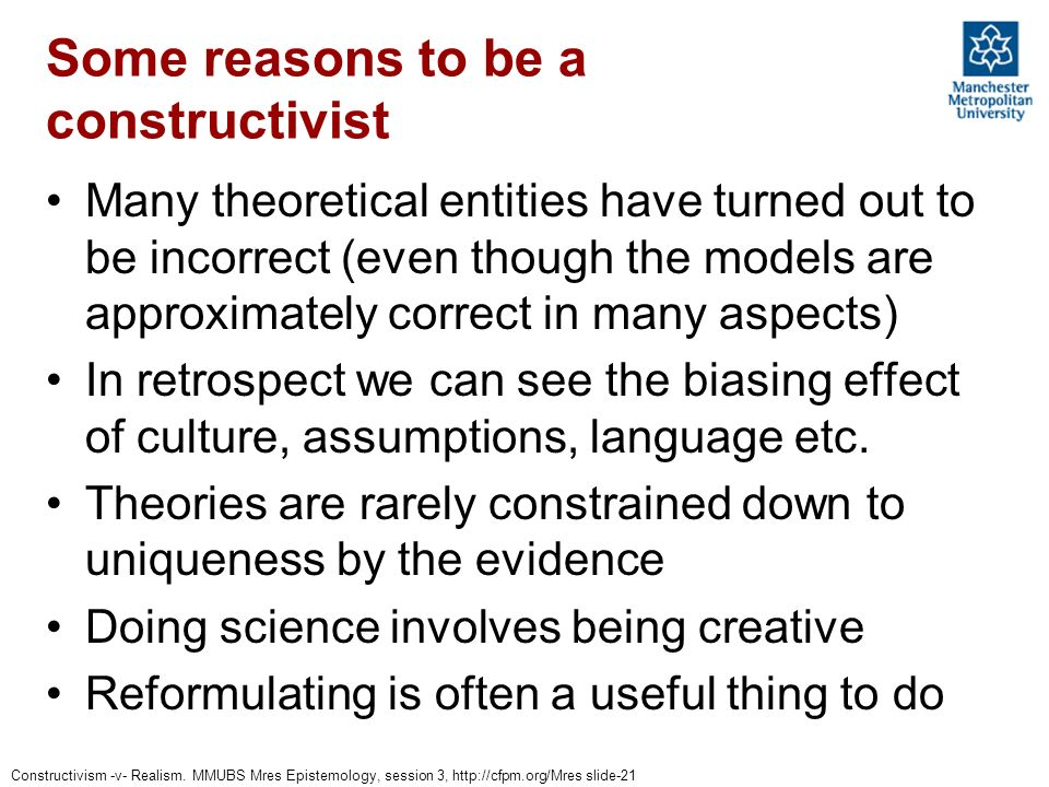 Some reasons to be a constructivist