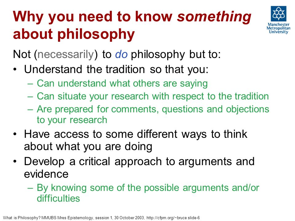 Why you need to know something about philosophy