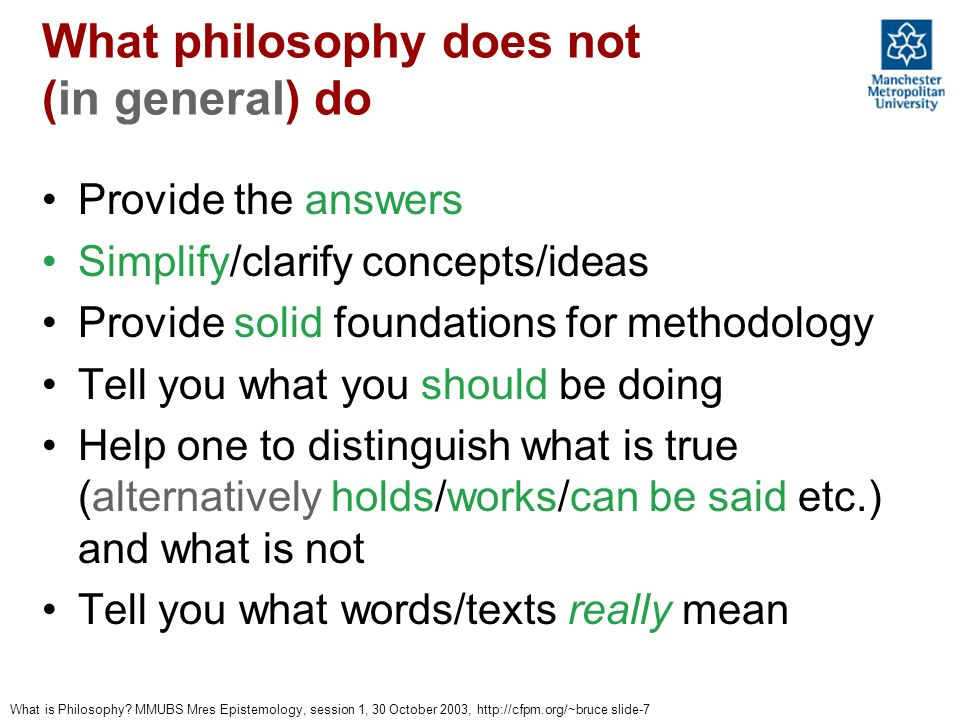 What philosophy does not (in general) do