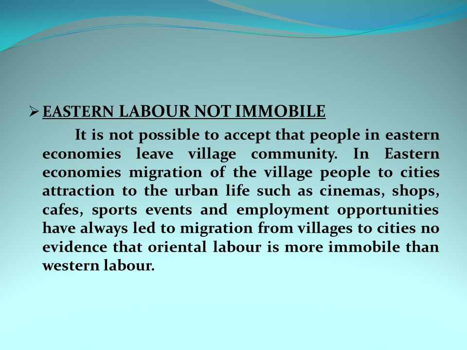 EASTERN LABOUR NOT IMMOBILE