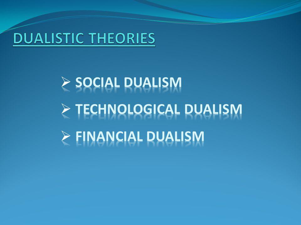 Social dualism Technological dualism Financial dualism