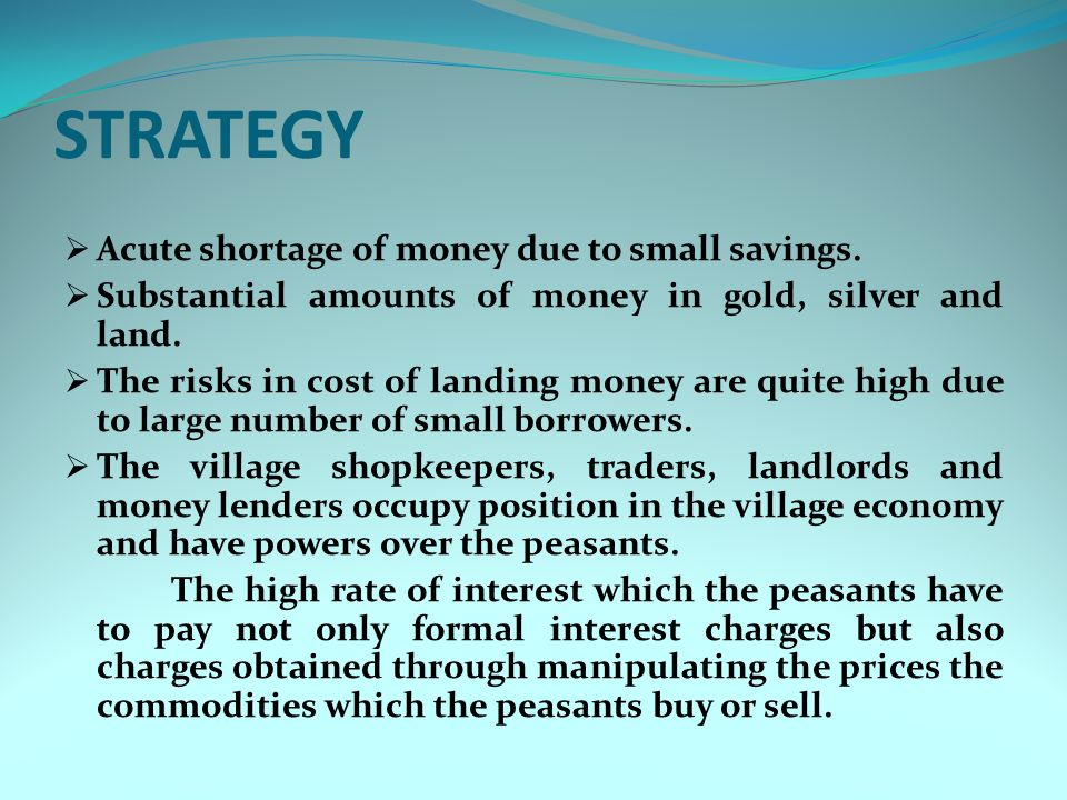 STRATEGY Acute shortage of money due to small savings.