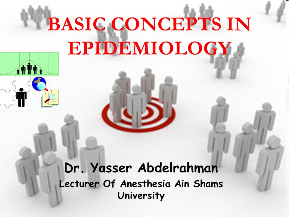BASIC CONCEPTS IN EPIDEMIOLOGY
