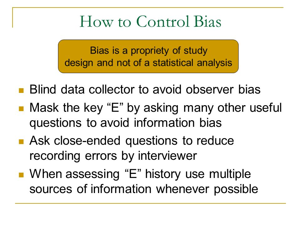 How to Control Bias Blind data collector to avoid observer bias