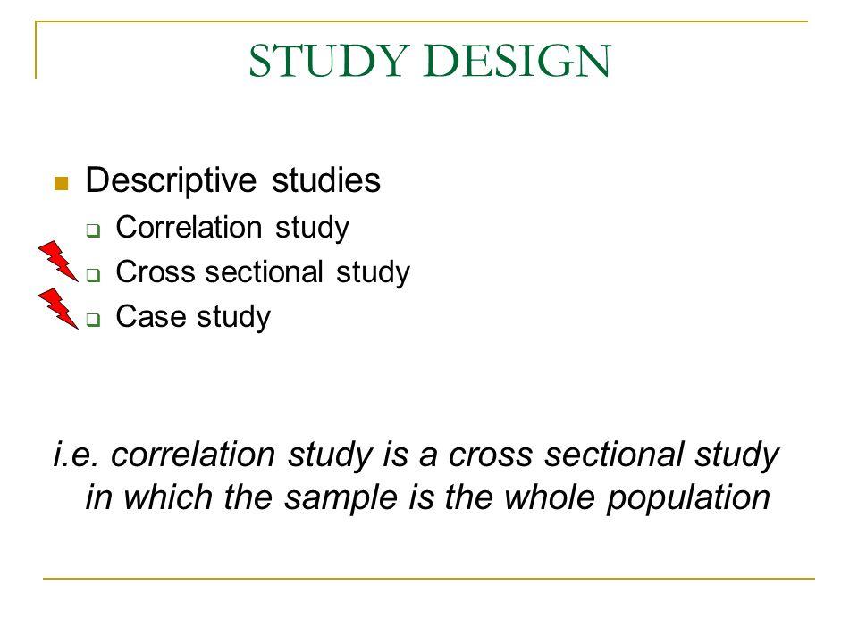 STUDY DESIGN Descriptive studies