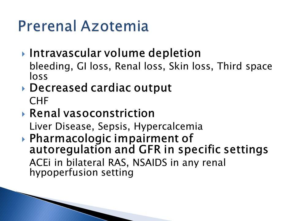 Prerenal Azotemia Intravascular volume depletion