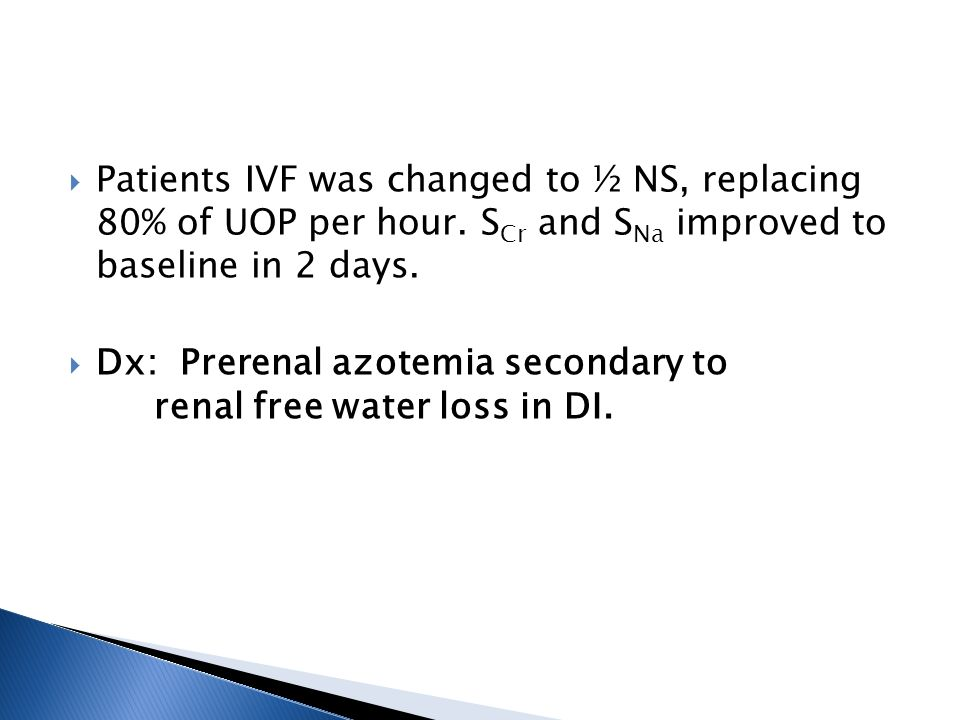 Patients IVF was changed to ½ NS, replacing 80% of UOP per hour