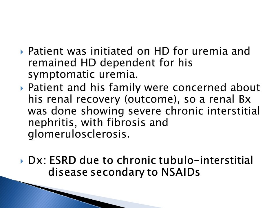 Patient was initiated on HD for uremia and remained HD dependent for his symptomatic uremia.