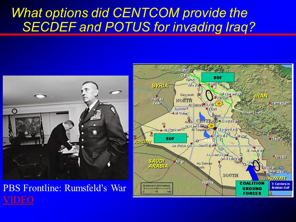 What options did CENTCOM provide the SECDEF and POTUS for invading Iraq