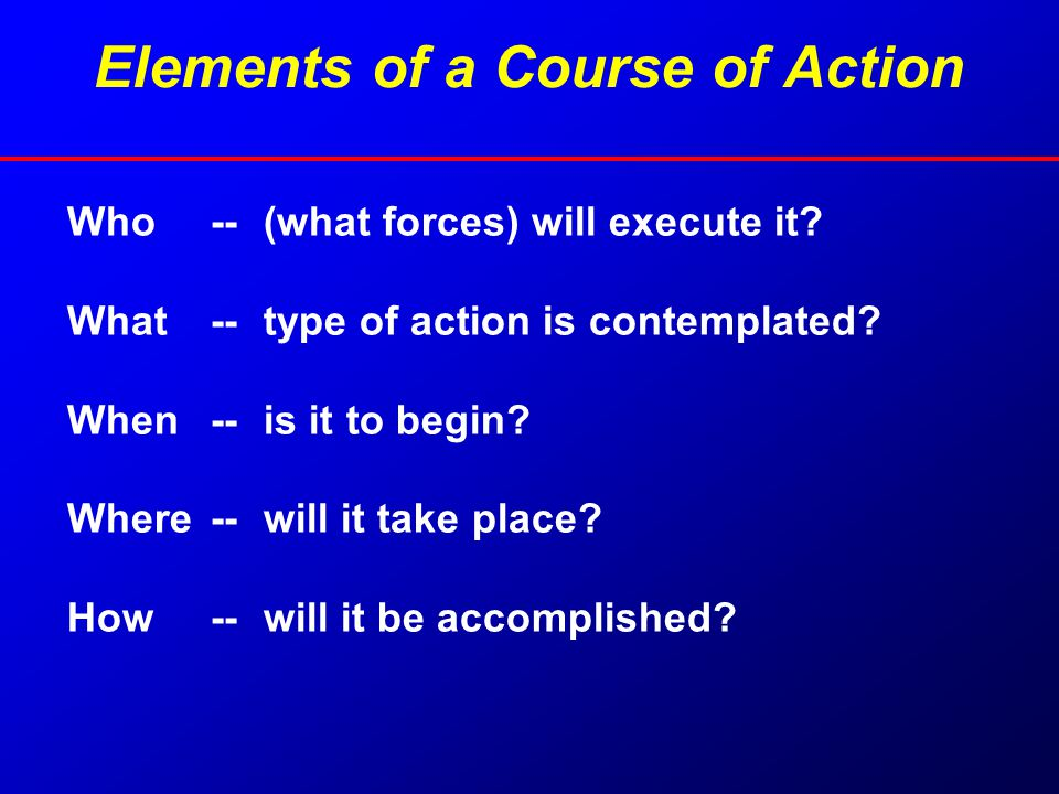 Elements of a Course of Action