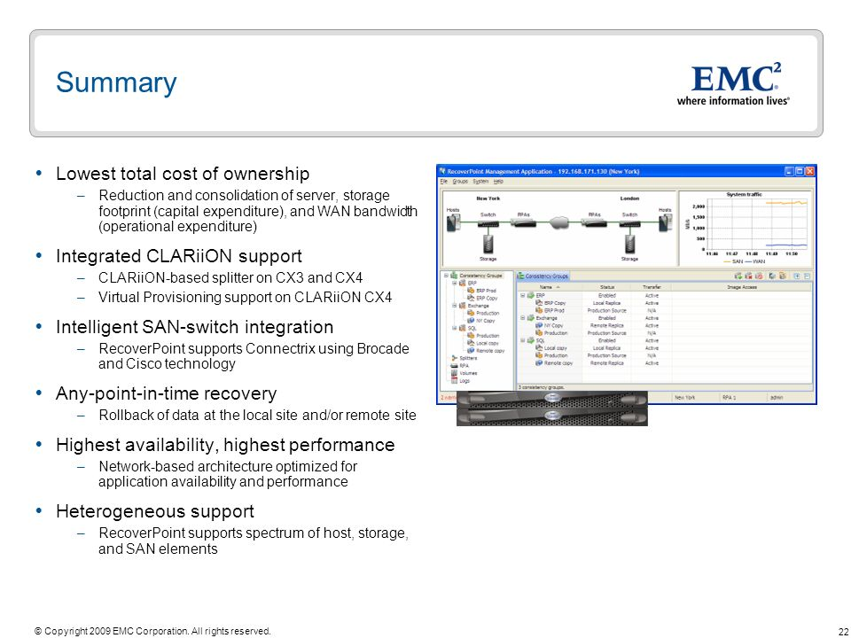 Summary Lowest total cost of ownership Integrated CLARiiON support