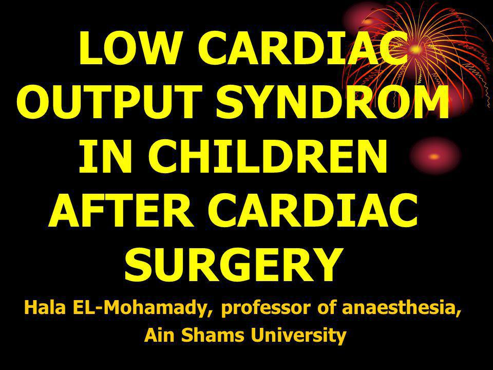 LOW CARDIAC OUTPUT SYNDROM IN CHILDREN AFTER CARDIAC SURGERY