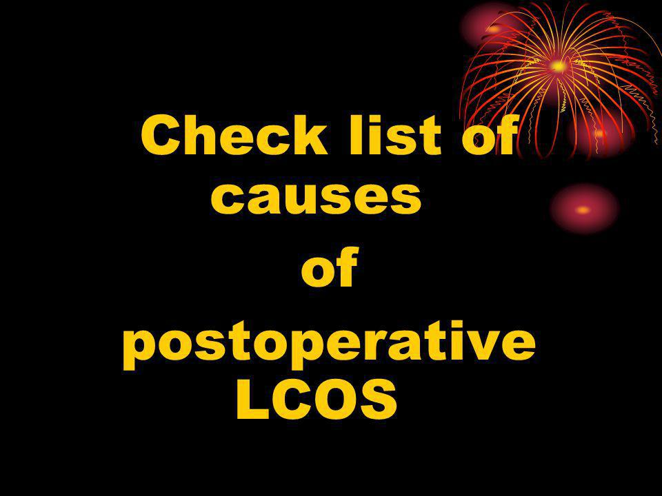 Check list of causes of postoperative LCOS